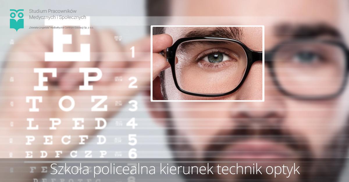 Szkoła policealna kierunek technik optyk