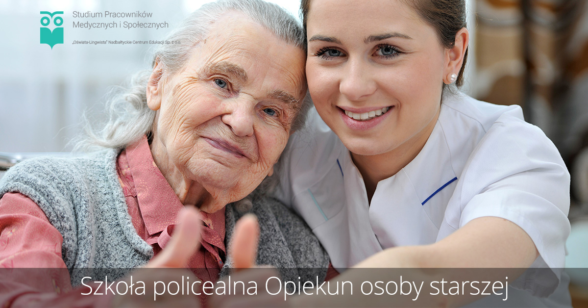 Szkoła policealna kierunek opiekun osoby starszej