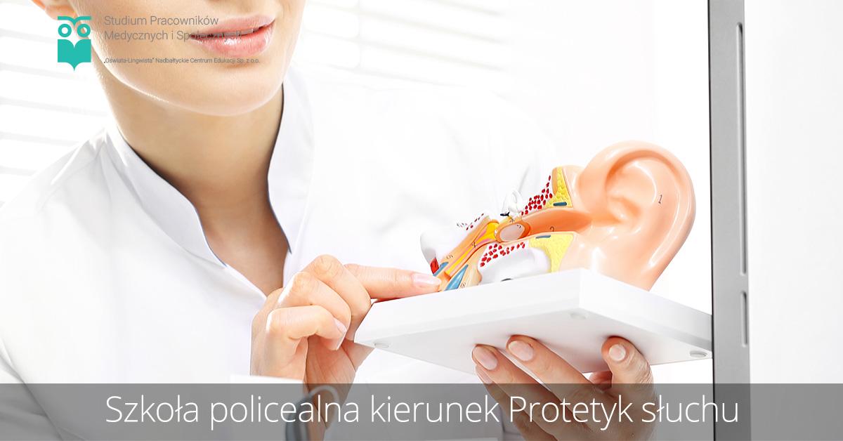 Szkoła policealna kierunek protetyk słuchu
