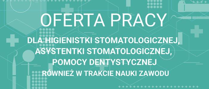 oferta-pracy-higienistka-stomatologiczna-asystentka-stomatologiczna
